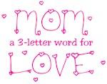 Mom- 3 Letter Word For Love