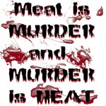 Meat is Murder and murder is Neat