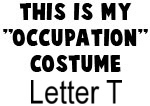 My Profession Costume: Letter T