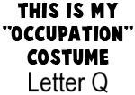 My Profession Costume: Letter Q