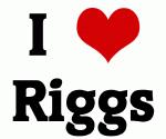 I Love Riggs