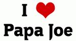 I Love Papa Joe