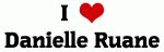 I Love Danielle Ruane