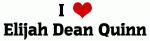 I Love Elijah Dean Quinn