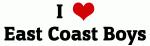 I Love East Coast Boys