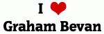 I Love Graham Bevan