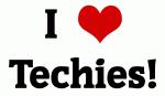 I Love Techies!