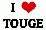 I Love TOUGE