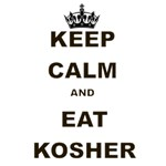 KEEP CALM AND EAT KOSHER