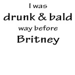 I WAS DRUNK AND BALD WAY BEFORE BRITNEY