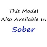 THIS MODEL ALSO AVAILABLE IN SOBER