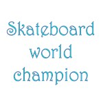 Skateboard World Champion