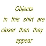 Objects On This Shirt Are Closer Then The Appear