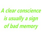 A Clear Conscience Is Usually A Sign Of A Bad Memo