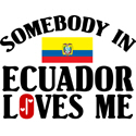 Somebody In Ecuador T-shirts