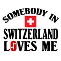 Somebody In Switzerland T-shirts