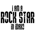 Rock Star In Idaho T-shirt