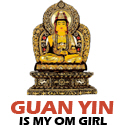 Guan Yin Is My Om Girl