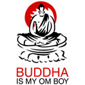 Buddha Is My Om Boy