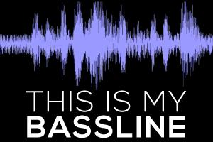 This Is My Bassline