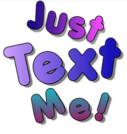 Just Text Me!