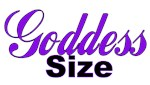 For the Goddess-Size Gals!