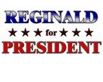 REGINALD for president