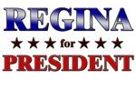 REGINA for president