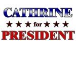 CATHRINE for president