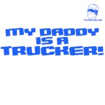 My Daddy is a Trucker!
