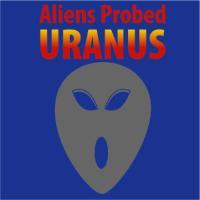 Aliens Probed Uranus
