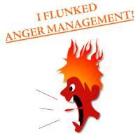I Flunked Anger Management!