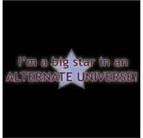 I'm A Big Star In An Alternate Universe!