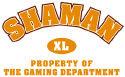 Shaman: Gaming Dept.
