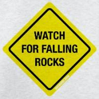 Watch For Falling Rocks