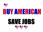 BUY AMERICAN -SAVE JOBS