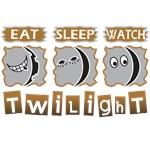 Eat Sleep Watch - Twilight