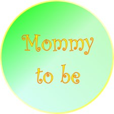 <b>MOMMY TO BE</b>