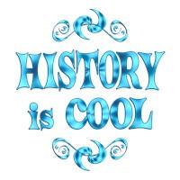 <b>HISTORY IS COOL</b>