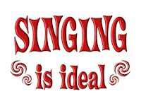 <b>SINGING IS IDEAL</b>