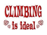 <b>CLIMBING IS IDEAL</b>