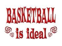 <b>BASKETBALL IS IDEAL</b>