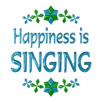 <b>HAPPINESS IS SINGING</b>