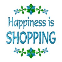 <b>HAPPINESS IS SHOPPING</b>
