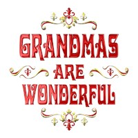 <b>GRANDMAS ARE WONDERFUL</b>