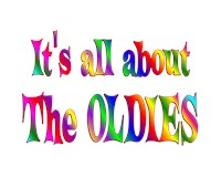 <b>ALL ABOUT the OLDIES</b>