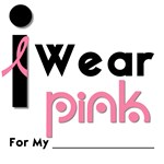 I Wear Pink Ribbon Fashion T-Shirts & Gifts
