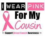 I Wear Pink (Cousin) Breast Cancer T-Shirts