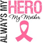 Breast Cancer Always My Hero My Mother Shirts