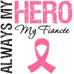 Breast Cancer Always My Hero My Fiancee Shirts